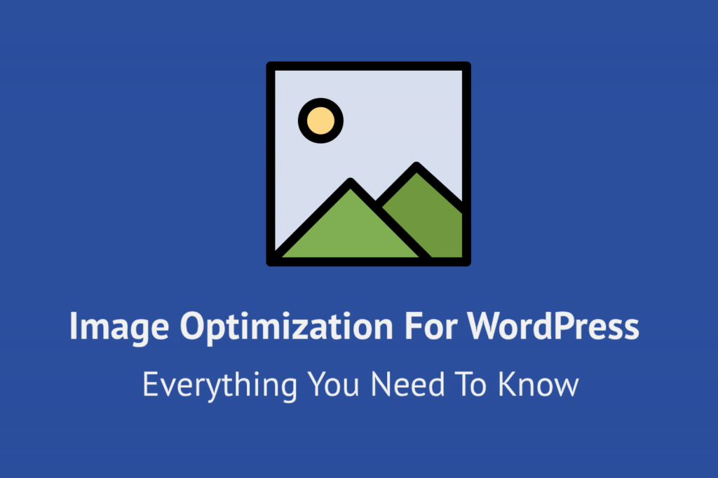 Everything you need to know about WP image optimization