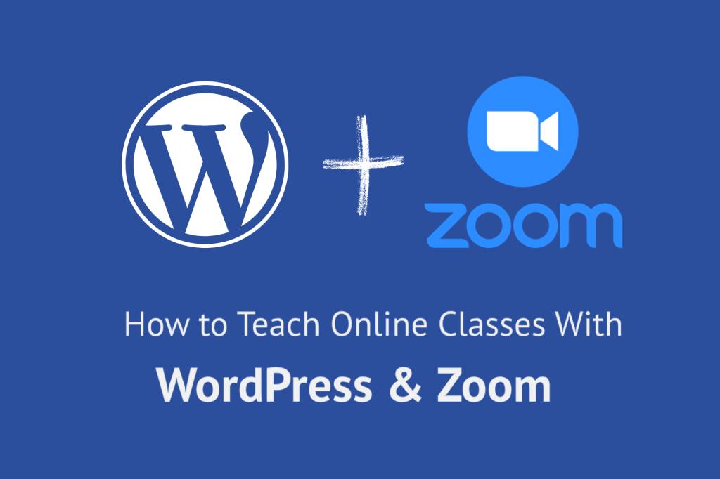 Teach online with WordPress & Zoom